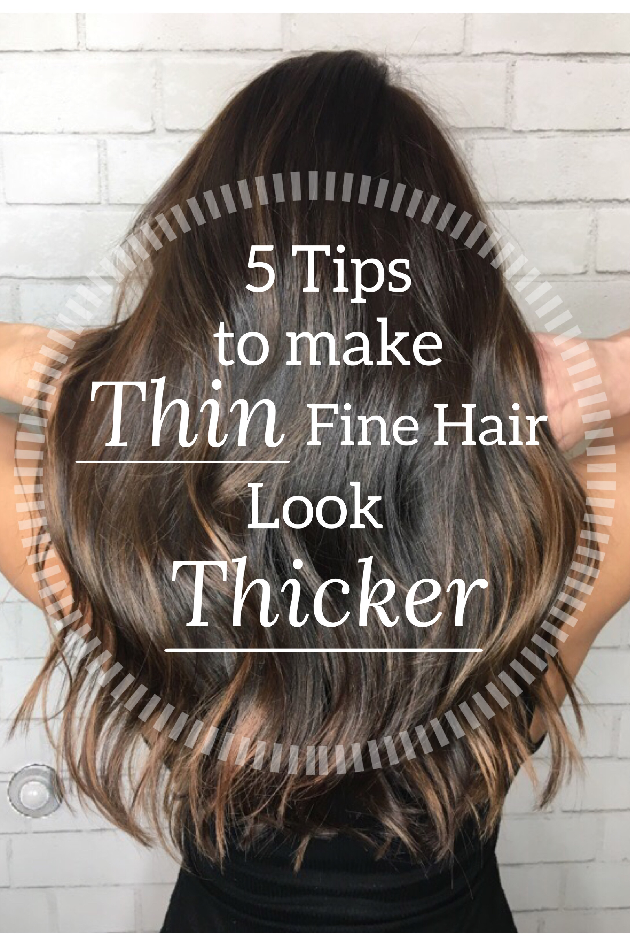 11 Tips To Make Thin Fine Hair Look Thicker